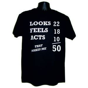 "Men's T-Shirt ""Looks Feels Acts = 50"""